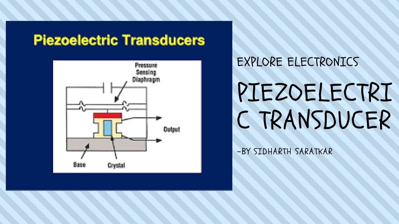 Piezoelectric transducer-What does it used for?